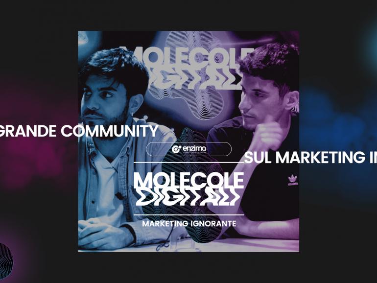 La più grande Community sul Marketing in Italia – Marketing Ignorante | Molecole Digitali Ep.2 Podcast