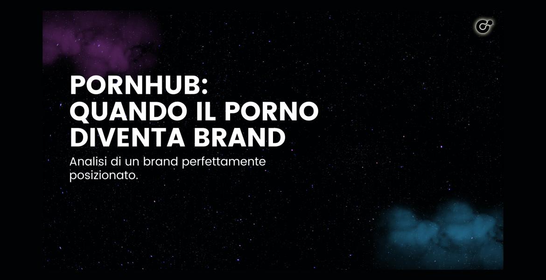 Pornhub: quando il porno diventa brand
