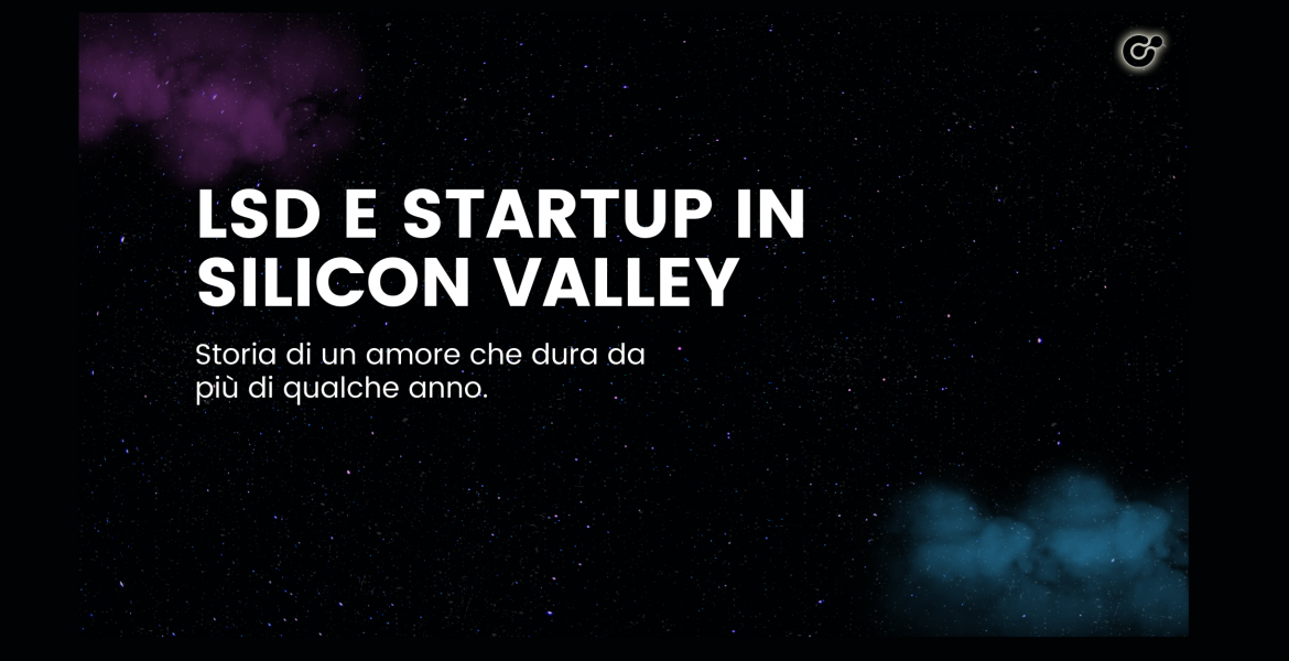 LSD e Startup in Silicon Valley