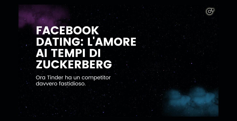 Facebook Dating: l'amore ai tempi di Zuckerberg