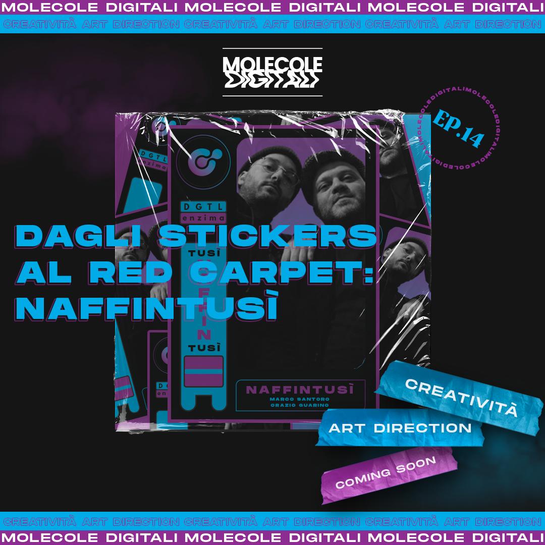 Naffintusì | Dagli stickers al red carpet -Molecole Digitali Ep.14
