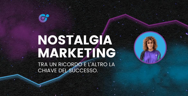 Nostalgia marketing: tra un ricordo e l'altro la chiave del successo